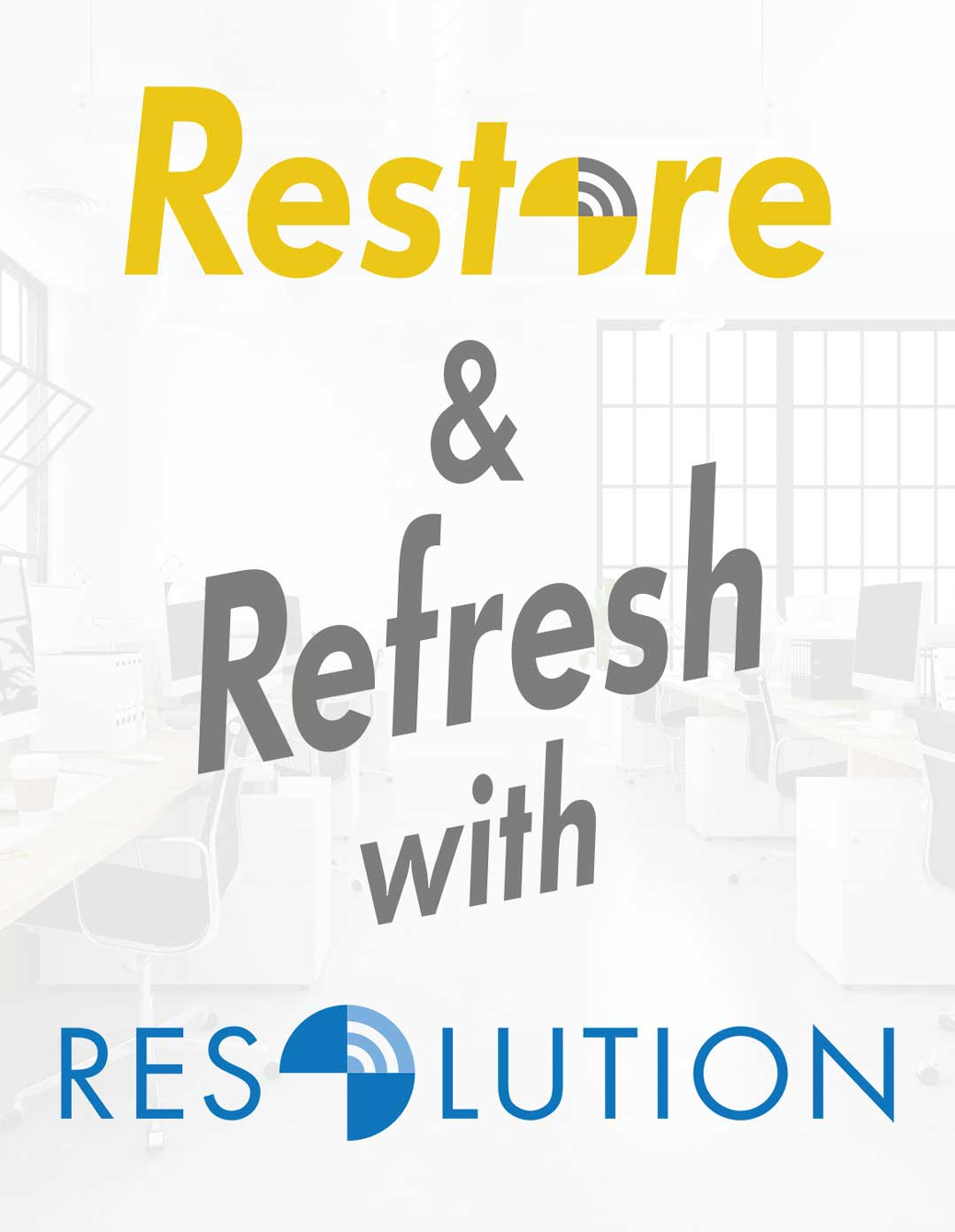 Restore and Refresh with Resolution